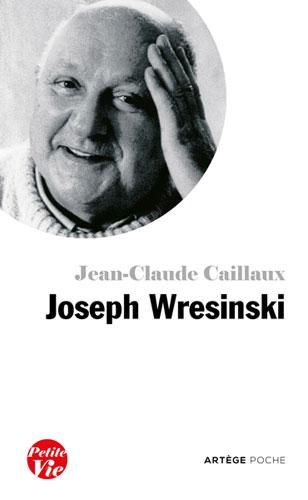 Petite vie de Joseph Wresinski