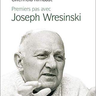 Premiers pas avec Joseph Wresinski – Nouvelle publication